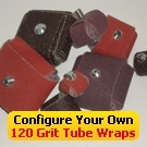 Configure Your Own 120 Grit Abrasive Tube Wraps
